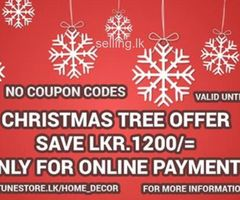 Unbelievable Christmas Tree Offer.. Rs.1200/= OFF